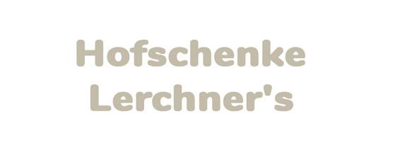 Hofschenke Lerchner's